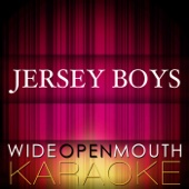 Jersey Boys (Karaoke Version) [In the Style of the Original Broadway Cast & the Four Seasons]