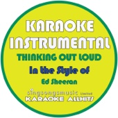 Listen to Thinking out Loud (In the Style of Ed Sheeran) [Karaoke Instrumental Version] music video