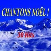 Chantons Noël ! (30 hits)