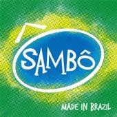 Sambô, Made In Brazil