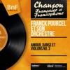 Amour, danse et violons No. 3 (Mono Version), Franck Pourcel and His Orchestra