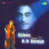 Kishore Sings for R. D. Burman - Kishore Kumar