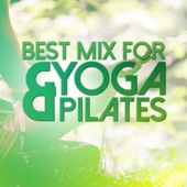 Best Mix for Yoga & Pilates - Various Artists