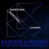 Something Something Champs (feat. Zip Zip Through The Night) [Radio Edit]