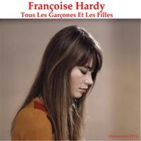 Tous les garçons et les filles (Remastered) - Françoise Hardy