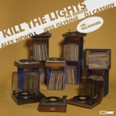 Kill the Lights (with Nile Rodgers) [Audien Remix] - Alex Newell, Jess Glynne & DJ Cassidy