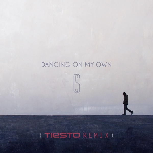 Dancing on My Own Tiësto Remix - Single Calum Scott CD cover