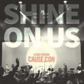 Shine on Us: Live from Cause Con