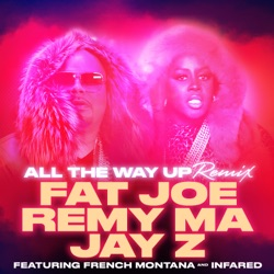 View album All the Way Up (feat. French Montana & Infared) [Remix] - Single