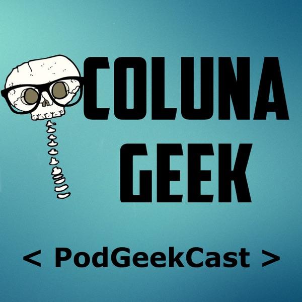 Coluna Geek - PodGeekCast