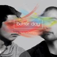Joe Louis & Dominic Neill - Better Day (Joe Louis x Dominic Neill)