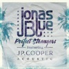 Perfect Strangers (feat. JP Cooper) [Acoustic] - Single, Jonas Blue