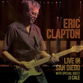 Eric Clapton - Live in San Diego (with Special Guest JJ Cale) artwork