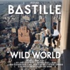 Wild World, Bastille