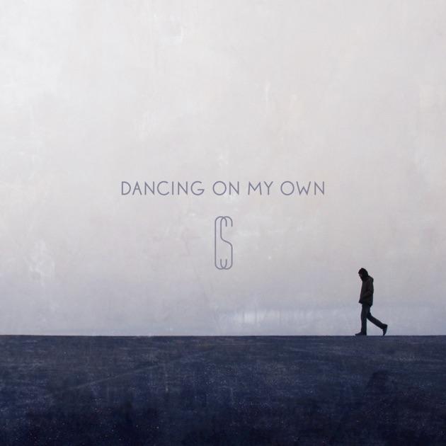 Dancing on My Own - Single by Calum Scott