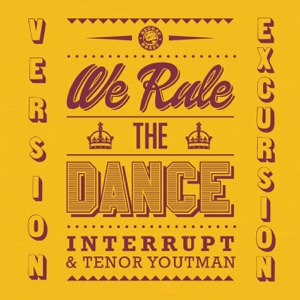We Rule the Dance (Version Excursion) – Interrupt and Tenor Youthman