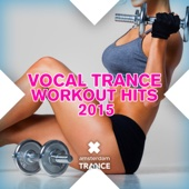 Vocal Trance Work Out Hits 2015