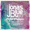 Perfect Strangers (feat. JP Cooper) - Single, Jonas Blue