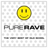 Pure Rave - The Very Best of Old Skool, Vol. 1