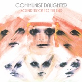 Soundtrack to the End - Communist Daughter Cover Art