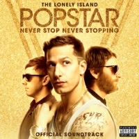 Popstar: Never Stop Never Stopping - Official Soundtrack