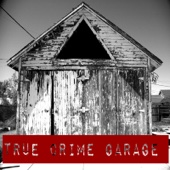 Tony Muncy - True Crime Garage
