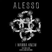 I Wanna Know (Alesso & Deniz Koyu Remix) [feat. Nico & Vinz] - Single