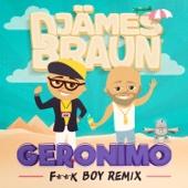 Djämes Braun - Geronimo (F**k Boy Remix) artwork