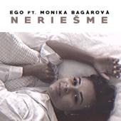 Neriešme (feat. Monika Bagárová) - Ego