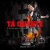 Tá Quente (Ao Vivo) - Single, Michel Teló