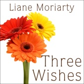Three Wishes (Unabridged) - Liane Moriarty Cover Art
