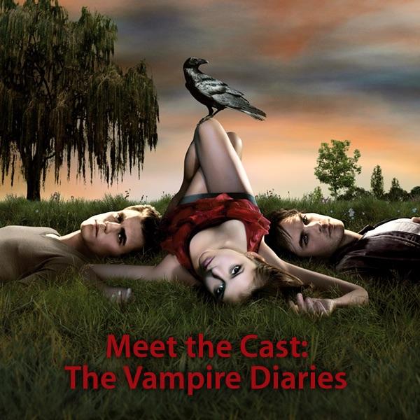 Meet the Cast: The Vampire Diaries