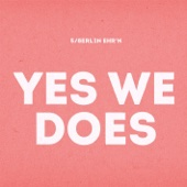 Yes We Does