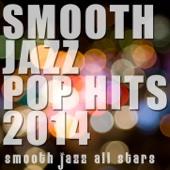 Smooth Jazz Pop Hits 2014