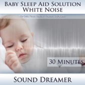 White Noise (Baby Sleep Aid Solution) [For Colic, Fussy, Restless, Troubled, Crying Baby] [30 Minutes]