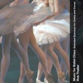 Music for Ballet Class - Extended Exercises for Centre and Corner