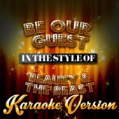 Be Our Guest (In the Style of Beauty & The Beast) [Karaoke Version]