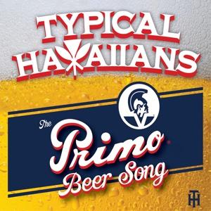 Typical Hawaiians - Primo Beer Song - Single