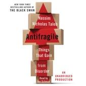 Antifragile: Things That Gain from Disorder (Unabridged) - Nassim Nicholas Taleb Cover Art