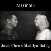 All of Me (feat. Madilyn Bailey) - Jason Chen