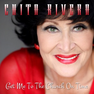 Chita Rivera - Get Me to the Church On Time