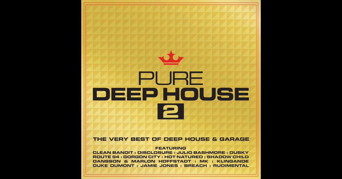 Pure deep house 2 the very best of deep house garage for Best deep house music