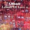 Labour of Love III, UB40