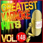 Greatest Karaoke Hits, Vol. 148 (Karaoke Version)