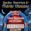 Una Rockola en el Cielo, Vol. 2, Lucho Barrios & Pedrito Otiniano
