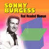 Red Headed Woman, Sonny Burgess