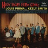 Hey Boy! Hey Girl! (Music from the Soundtrack), Louis Prima, Sam Butera & The Witnesses & Keely Smith