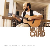 The Ultimate Collection: Michael Card