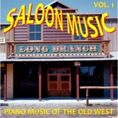 Saloon Music: Piano Music of the Old West, Vol. 1