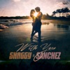 With You - Single, Shaggy & Sanchez